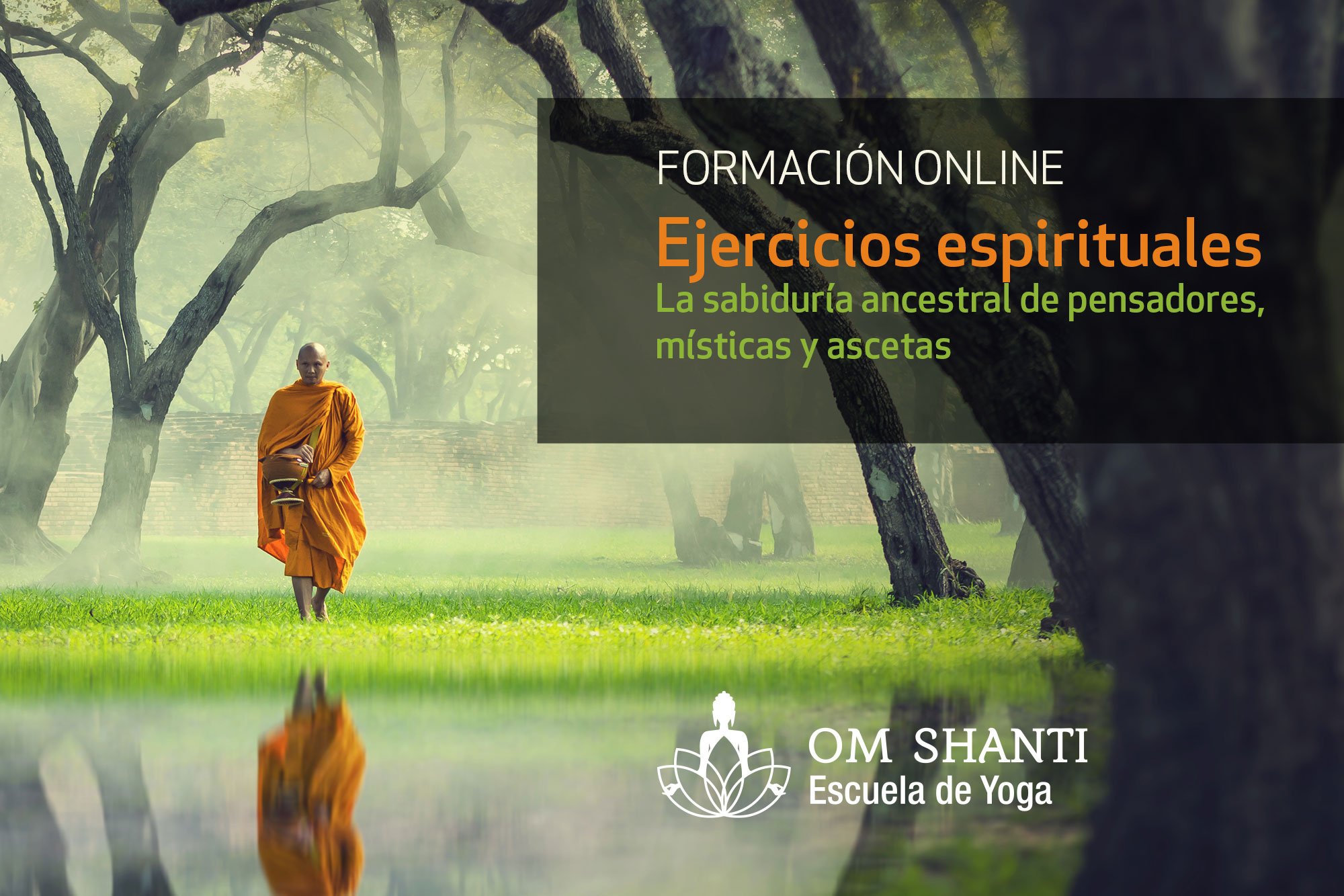 Ejercicios espirituales. La sabiduría ancestral de pensadores, místicas y ascetas
